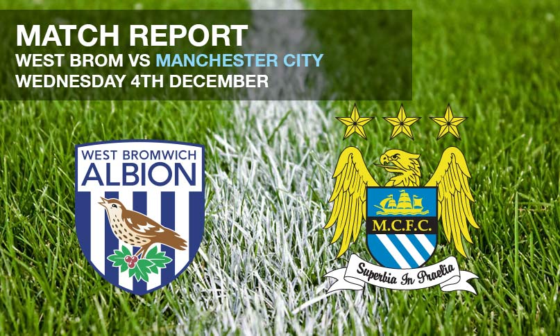 Match Report - West Brom vs Manchester City