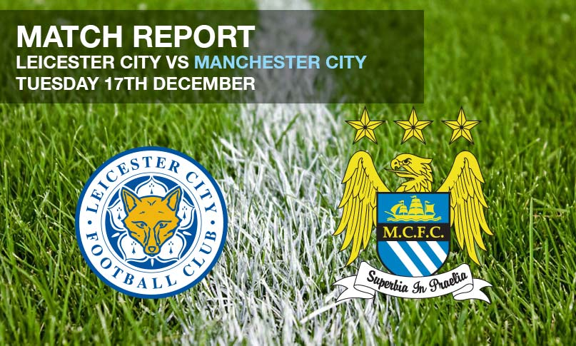 Match Report - Leicester City vs Manchester City
